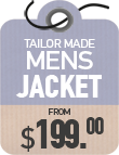 Tailor Made Jackets from $199