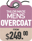 Tailor Made Overcoat from $249