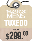 Tailor Made Tuxedo from $299